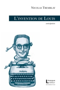 Nicolas Tremblay - L'invention de Louis.