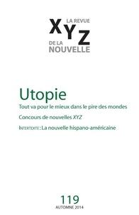 Nicolas Tremblay et Kiev Renaud - XYZ. La revue de la nouvelle. No. 119, Automne 2014 - Utopie.