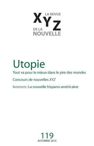 XYZ. La revue de la nouvelle. No. 119, Automne 2014. Utopie