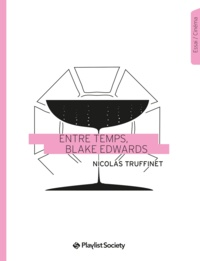 Nicolas Truffinet - Entre-temps, Blake Edwards.