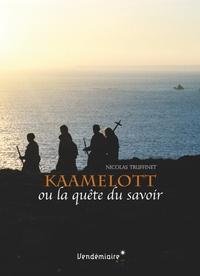 Nicolas Truffinet - Kaamelott ou la quête du savoir.