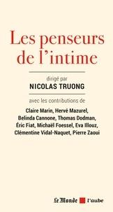 Nicolas Truong et Belinda Cannone - Les penseurs de l'intime.