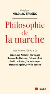 Nicolas Truong et Sylvain Tesson - Philosophie de la marche.
