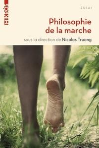 Nicolas Truong - Philosophie de la marche.