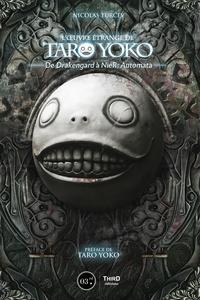 Nicolas Turcev - L'oeuvre étrange de Taro Yoko - De Drakengard à NieR: Automata.
