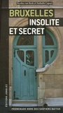 Nicolas Van Beek et Nathalie Capart - Bruxelles insolite et secret.