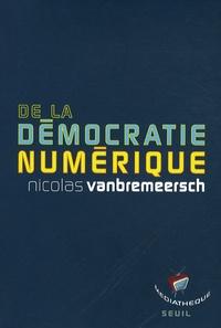 Nicolas Vanbremeersch - De la démocratie numérique.