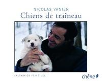 Nicolas Vanier - Chiens de traîneau - Calendrier perpétuel.