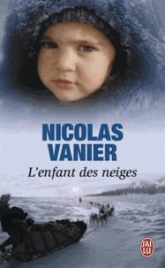 Lire des livres en ligne téléchargement gratuit livre complet L'enfant des neiges 9782290059876 (French Edition)  par Nicolas Vanier