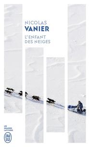 Nicolas Vanier - L'enfant des neiges.