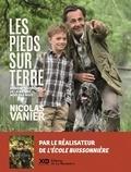 Nicolas Vanier - Les pieds sur terre - Mon encyclopédie de la nature, mois par mois.