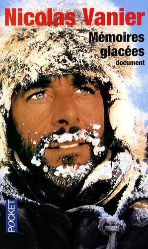 Nicolas Vanier - Mémoires glacées.