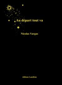 Nicolas Vargas - Au départ tout va.