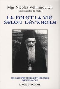 Nicolas Vélimirovitch - La foi et la vie selon l'Evangile.