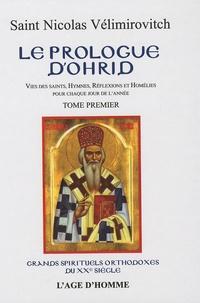 Nicolas Vélimirovitch - Le Prologue d'Ohrid - Tome 1, Janvier à Avril.