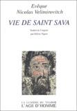 Nicolas Vélimirovitch - Vie de Saint Sava.