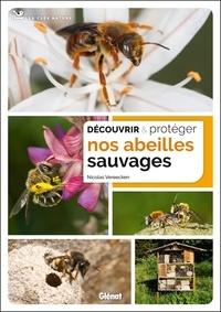 Nicolas Vereecken - Découvrir et protéger nos abeilles sauvages.