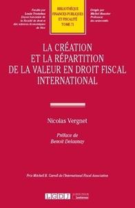 Nicolas Vergnet - La création et la répartition de la valeur en droit fiscal international.