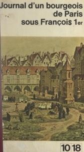 Nicolas Versoris et Philippe Joutard - Journal d'un bourgeois de Paris sous François Ier - Le Livre de raison, de Maître Nicolas Versoris.