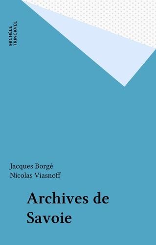 Nicolas Viasnoff et Jacques Borgé - Archives de Savoie.