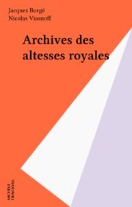 Nicolas Viasnoff et Jacques Borgé - Archives des altesses royales.