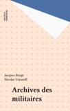 Nicolas Viasnoff et Jacques Borgé - Archives des militaires.