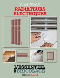 Nicolas Vidal et Nicolas Sallavuard - Chauffage & Climatisation : chauffage - radiateurs électriques - L'essentiel du bricolage.