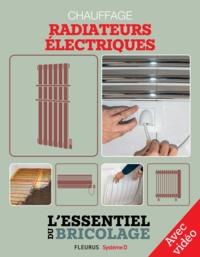 Nicolas Vidal et Bruno Guillou - Chauffage - radiateurs électriques (avec vidéo) - L'essentiel du bricolage.
