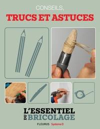 Nicolas Vidal et François Roebben - Techniques de base : conseils, trucs et astuces (L'essentiel du bricolage) - L'essentiel du bricolage.