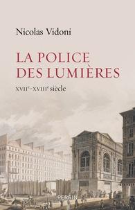 La police des Lumières - XVIIe-XVIIIe siècle.pdf