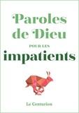 Nicolas Vinot Préfontaine - Paroles de Dieu pour les impatients.