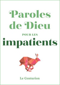 Nicolas Vinot Préfontaine - Paroles de Dieu pour les impatients.