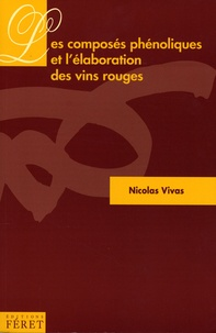Les composés phénoliques et l'élaboration des vins rouges - Nicolas Vivas   Showmesound.org