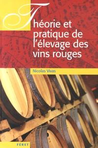Nicolas Vivas - Théorie et pratique de l'élevage des vins rouges.