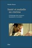 Nicolas Vonarx - Santé et maladie au cinéma - L'éclairage des sciences humaines et sociales.