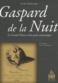 Nicolas Wanlin - Gaspard de la nuit. - Le Grand Oeuvre d'un petit romantique.