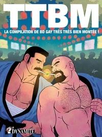 Nicolas Wanstok - TTBM - La compilation de BD gay très très bien montée !.