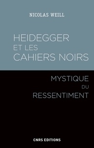 """Nicolas Weill - Heidegger et les """"Cahiers noirs"""" - Mystique du ressentiment."""