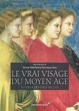 Nicolas Weill-Parot et Véronique Sales - Le vrai visage du Moyen Age - Au-delà des idées reçues.