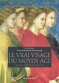 Téléchargez les livres japonais pdf Le vrai visage du Moyen Age  - Au-delà des idées reçues par Nicolas Weill-Parot, Véronique Sales CHM MOBI