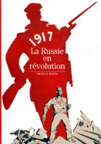 Nicolas Werth - 1917, la Russie en révolution.