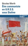 Nicolas Werth - Etre communiste en URSS sous Staline.