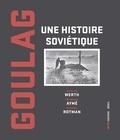 Nicolas Werth - Goulag - Une histoire soviétique.