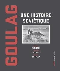 Nicolas Werth et François Aymé - Goulag - Une histoire soviétique.