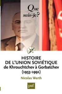 Nicolas Werth - Histoire de l'Union soviétique de Khrouchtchev à Gorbatchev (1953-1991).