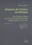 Nicolas Werth - Histoire de l'Union soviétique - De l'Empire russe à la Communauté des Etats indépendants 1900-1991.