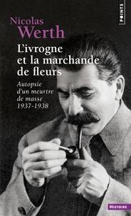 Alixetmika.fr L'ivrogne et la marchande de fleurs - Autopsie d'un meurtre de masse 1937-1938 Image