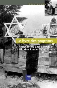 Nicolas Werth - Le Livre des pogroms - Antichambre d'un génocide, Ukraine, Russie, Biélorussie, 1917-1922.