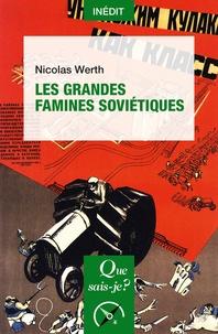 Nicolas Werth - Les grandes famines soviétiques.