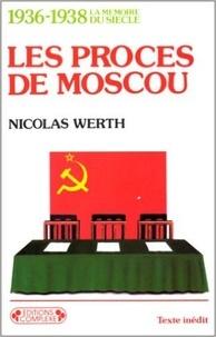 Nicolas Werth - Les Procès de Moscou - 1936-1938.